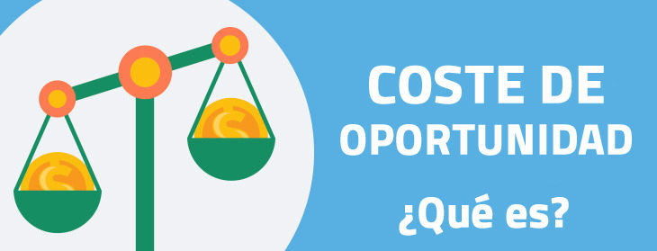 el coste de oportunidad, coste alternativo, costes, economia, emprea